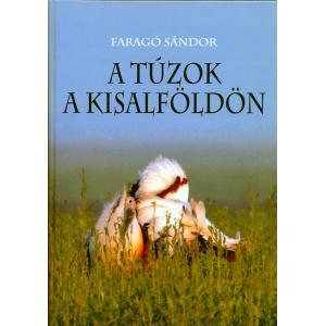 Faragó Sándor A túzok a Kisalföldön nemcsak a szakemberek, hanem mindenki számára tudományos ismereteket nyújt a túzokról és madárvédelemről.